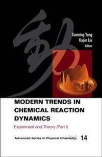 Modern Trends in Chemical Reaction Dynamics