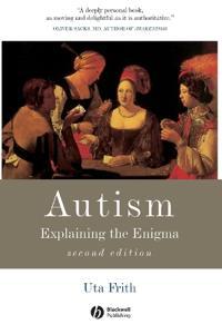 Autism: Explaining the Enigma