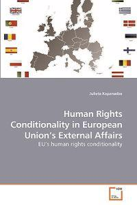 Human Rights Conditionality in European Union's External Affairs