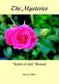 The Mysteries, Secrets of God Revealed
