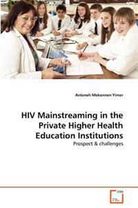HIV Mainstreaming in the Private Higher Health Education Institutions
