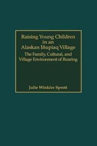 Raising Young Children in an Alaskan Inupiaq Village