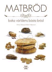 Matbröd : baka världens bästa bröd
