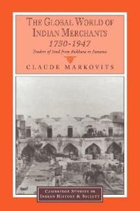 The Global World of Indian Merchants, 1750-1947