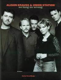 Alison Krauss & Union Station -- So Long So Wrong: Guitar/Banjo/Vocal