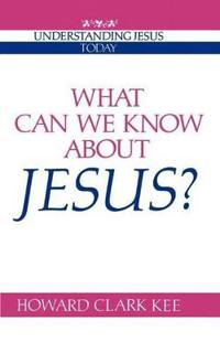 What Can We Know About Jesus