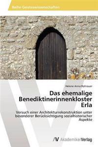 Das Ehemalige Benediktinerinnenkloster Erla