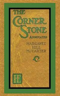 The Corner Stone (Annotated)