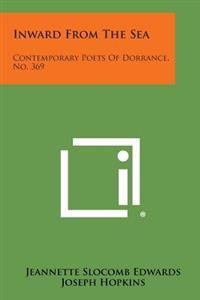 Inward from the Sea: Contemporary Poets of Dorrance, No. 369