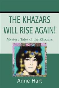 The Khazars Will Rise Again!