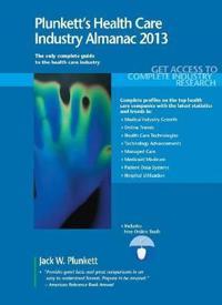 Plunkett's Health Care Industry Almanac 2013