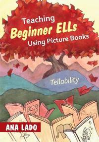 Teaching Beginner ELLs Using Picture Books