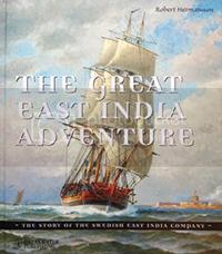 The Great East India Adventure ? The story of the Swedish East India Company