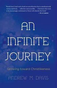 An Infinite Journey: Growing Toward Christlikeness