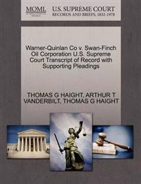 Warner-Quinlan Co V. Swan-Finch Oil Corporation U.S. Supreme Court Transcript of Record with Supporting Pleadings