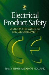 Electrical Product Safety: A Step-By-Step Guide to LVD Self Assessment: A Step-By-Step Guide to LVD Self Assessment