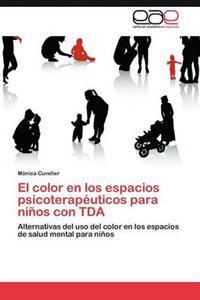 El Color En Los Espacios Psicoterapeuticos Para Ninos Con Tda