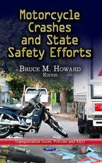 Motorcycle Crashes and State Safety Efforts