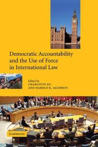 Democratic Accountability and the Use of Force in International Law