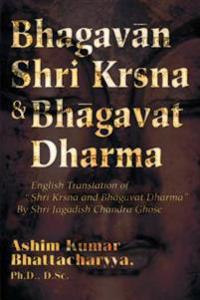 Bhagavan Shri Krsna & Bhagavat Dharma