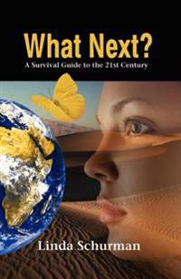 What Next?: A Survival Guide to the 21st Century