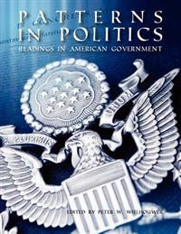 Patterns in Politics: Readings in American Government