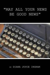 May All Your News Be Good New