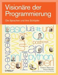 Biancuzzi, F:  Visionäre der Programmierung