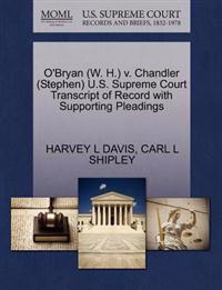 O'Bryan (W. H.) V. Chandler (Stephen) U.S. Supreme Court Transcript of Record with Supporting Pleadings