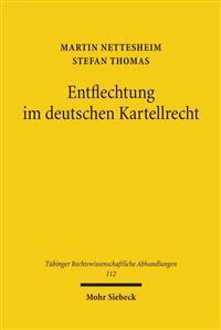 Entflechtung Im Deutschen Kartellrecht: Wettbewerbspolitik, Verfassungsrecht, Wettbewerbsrecht