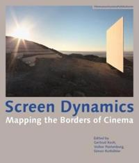 Screen Dynamics: Mapping the Borders of Cinema