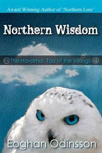 Northern Wisdom: The Havamal, Tao of the Vikings