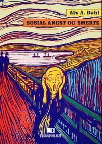 Sosial angst og smerte - Alv A. Dahl pdf epub