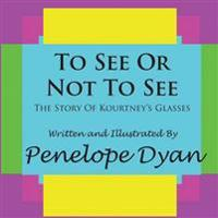 To See Or Not To See---The Story Of Kourtney's Glasses
