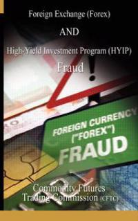 Foreign Exchange Forex and High-yield Investment Program Hyip Fraud