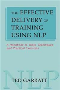 The Effective Delivery of Training Using Nlp