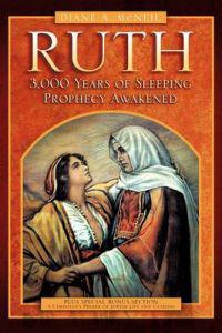 Ruth 3,000 Years of Sleeping Prophecy Awakened