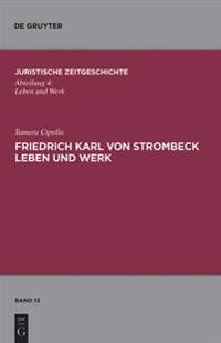 Friedrich Karl Von Strombeck Leben Und Werk: Unter Besonderer Berücksichtigung Des Entwurfes Eines Strafgesetzbuches Für Ein Norddeutsches Staatsgebie