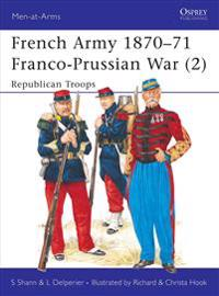The French Army 1870-71 Franco-Prussian War