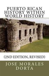 Puerto Rican History Within World History (2nd Edition, Revised)