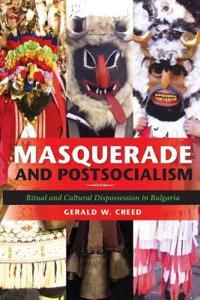 Masquerade and Postsocialism
