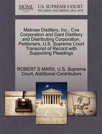Melrose Distillers, Inc., Cva Corporation and Dant Distillery and Distributing Corporation, Petitioners, U.S. Supreme Court Transcript of Record with Supporting Pleadings