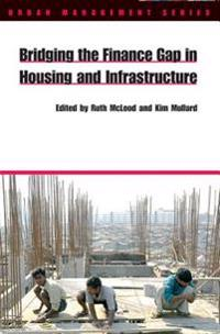 Bridging the Finance Gap in Housing And Infrastructure