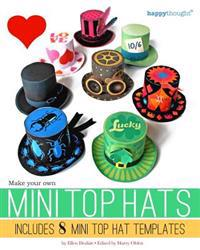 Make Your Own Mini Top Hats: Plus 8 Mini Top Hat Templates