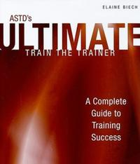ASTD's Ultimate Train the Trainer