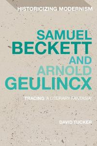 Samuel Beckett and Arnold Geulincx