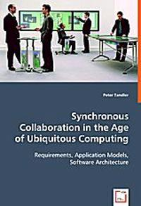 Synchronous Collaboration in the Age of Ubiquitous Computing