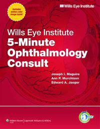 Wills Eye Institute 5-Minute Ophthalmology Consult