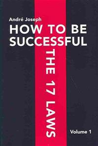 How to Be Successful the 17 Laws