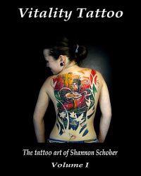 Vitality Tattoo: The Tattoo Art of Shannon Schober